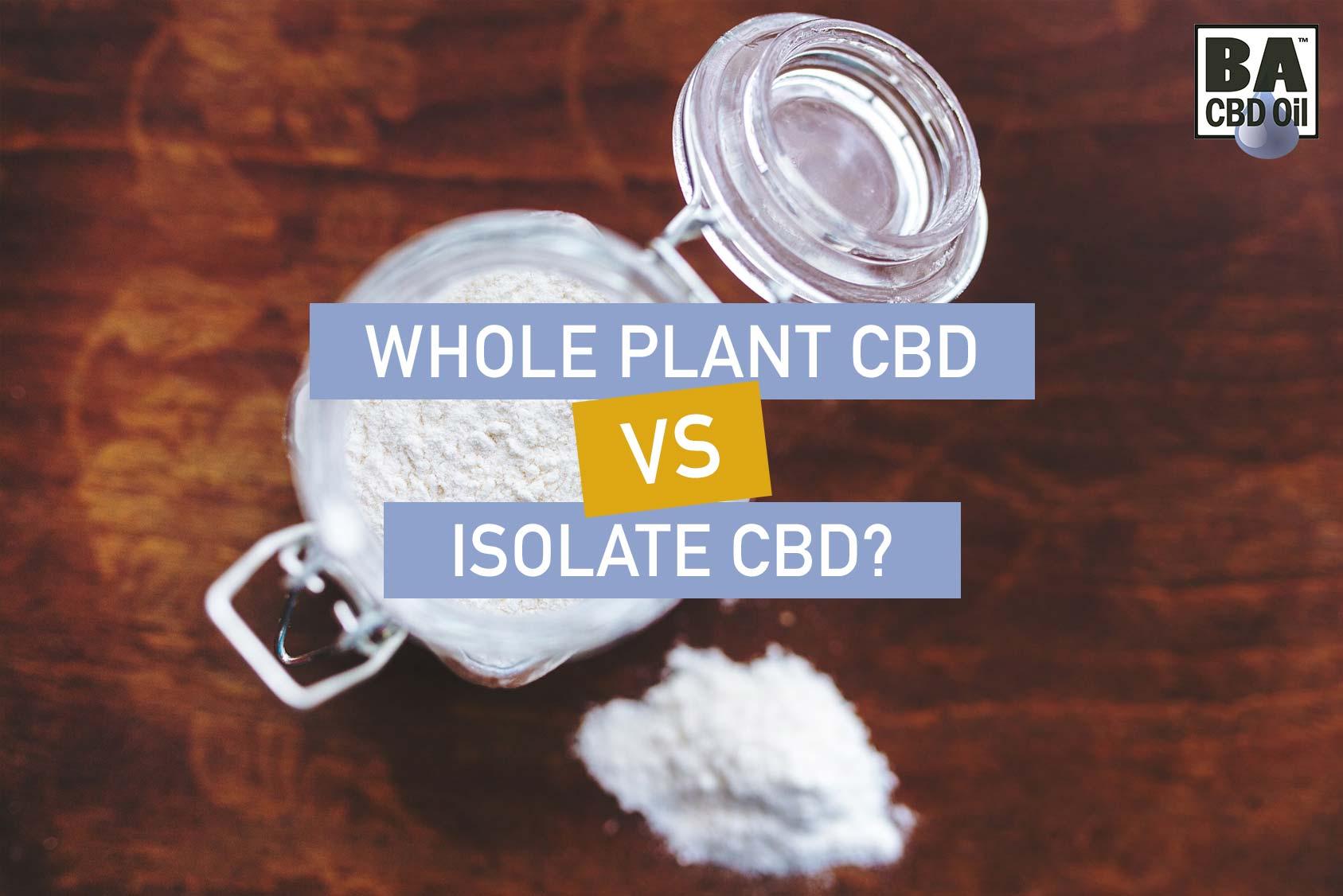 Whole Plant CBD vs Isolate CBD